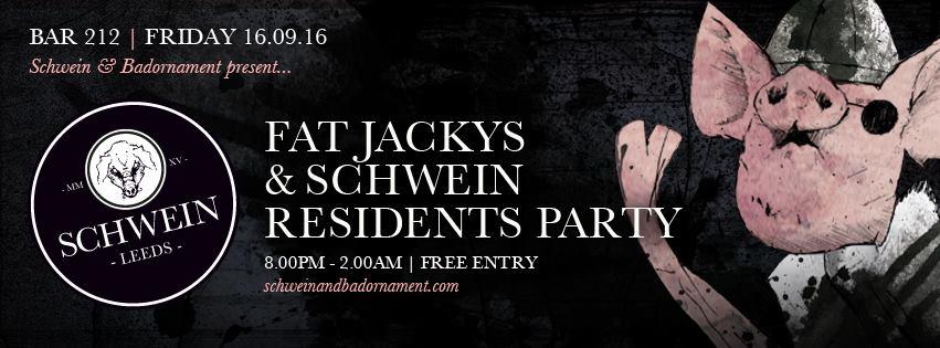 Fat Jacky's & Schwein Residents @ 212